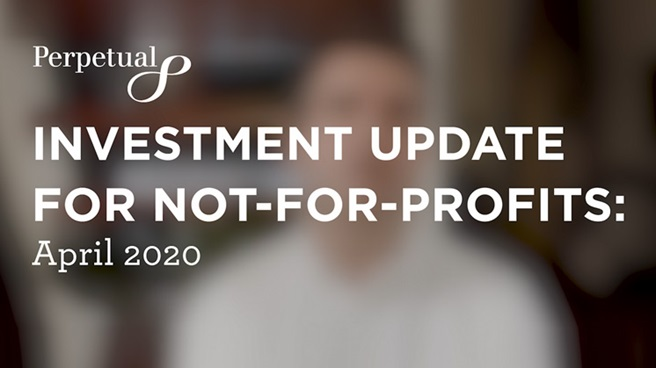 Investment update for NFPs - April 2020